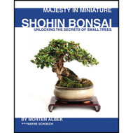 Bonsai Book - Shohin, Majesty in Miniature by Morten Albek