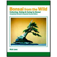 Bonsai from the Wild: 2nd ed by Nick Lenz (BK15)