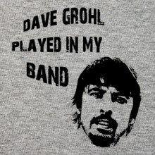 Dave Grohl played in my band T Shirt_BlackSheepShirts