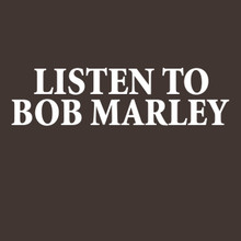 LISTEN TO BOB MARLEY T Shirt - BlackSheepShirts