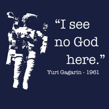 I see no God up here T Shirt Russian cosmonaut Yuri Gagarin Science Space Evolution