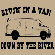 Livin' in a van down by the river T Shirt Funny Saturday Night Live Chris Farley