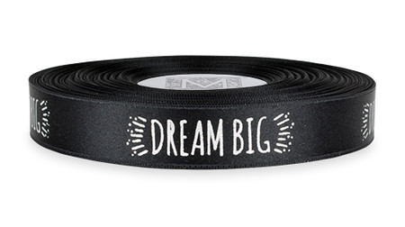 "Silver ink ""Dream Big"" on Black Ribbon - Double Faced Satin Sayings"