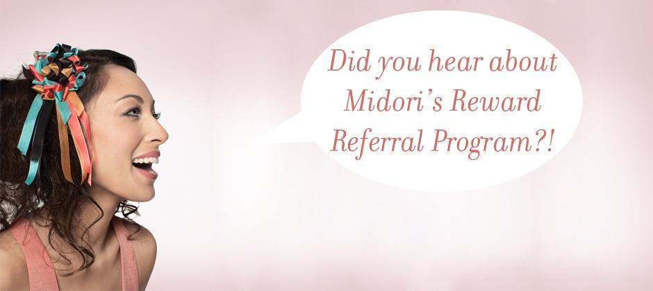 Midori's Reward Referral Program