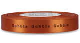 "Double Faced Satin Sayings - Brown ink ""Gobble Gobble Gobble"" on Mandarin"