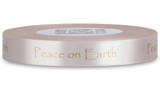"Double Faced Satin Sayings - Gold ink ""Peace On Earth"" on Bisque"