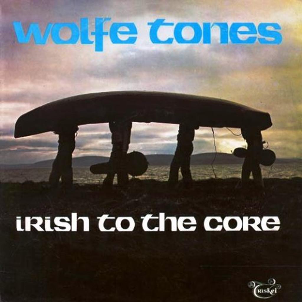 The Wolfe Tones - Irish To The Core