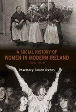 A SOCIAL HISTORY OF WOMEN IN IRELAND, 1870-1970