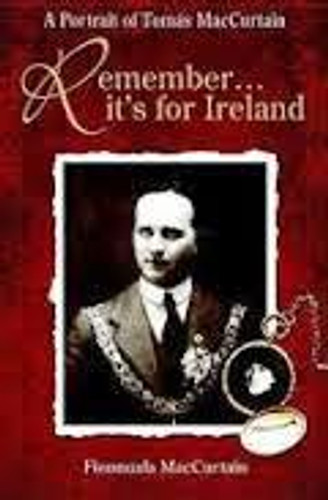 Remember It's for Ireland: A Family Memoir of Tomas MacCurtain (HARDBACK)