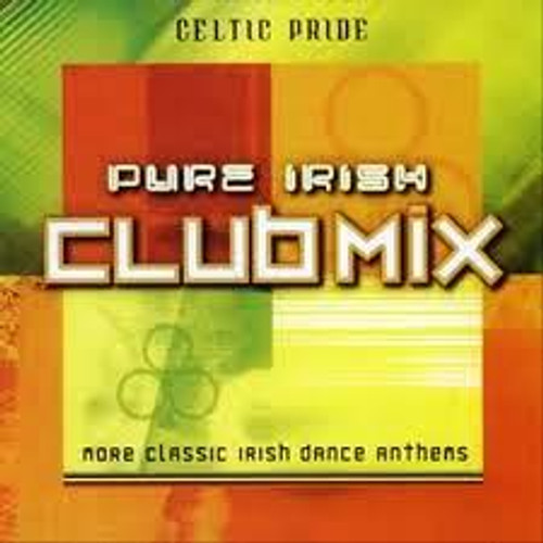 Pure Irish Clubmix: More Classic Irish Dance Anthems