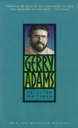 SELECTED WRITINGS By Gerry Adams