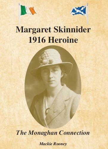 Margaret Skinnider 1916 Heroine, the Monaghan Connection