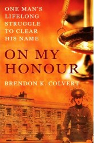 On My Honour: One Man's Lifelong Struggle To Clear His Name