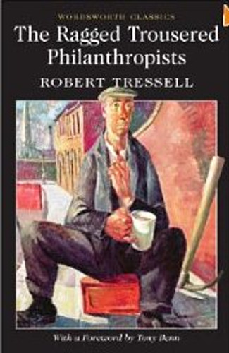 Ragged Trousered Philanthropists (Wordsworth Classics)