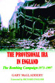 Provisional IRA in England, The: The Bombing Campaign 1973-1997