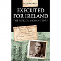 Executed for Ireland - The Patrick Moran Story