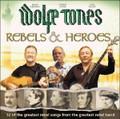 WOLFE TONES:REBELS AND HEROES (2 CD)