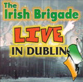 The Irish Brigade Live In Dublin