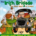 The Irish Brigade -The Rebel Heart Of Ireland