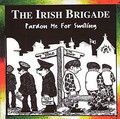 The Irish Brigade Pardon Me For Smiling