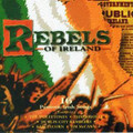 Rebels Of Ireland: 16 Patriotic Irish Songs