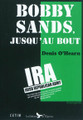 Bobby Sands : Jusqu&#039;au bout