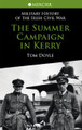 The Summer Campaign in Kerry - Irish Civil War