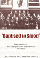 Baptised In Blood: The formation of the Cork Brigade of Irish Volunteers 1913 - 1916