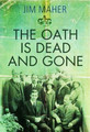 The Oath is Dead and Gone (Signed by the Author - Hardback)