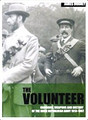 The Volunteer: Uniforms, Weapons and History of the Irish Republican Army 1913 - 1997 (Signed by the author)