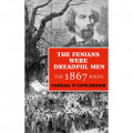 'The Fenians Were Dreadful Men': The 1867 Rising