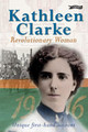Kathleen CLarke: revolutionary Woman