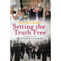 Setting the Truth Free - The Inside Story of the Bloody Sunday Justice Campaign