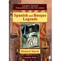Spanish & Basque Legends - A People's chronicle from prehistory to the 21st century