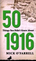 50 Things You Didn&#039;t Know About 1916