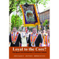 Loyal to the Core?: Orangeism and Britishness in Northern Ireland