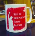 Unrepentant Fenian Bastard Mug