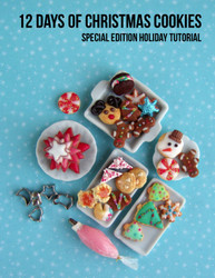 Polymer Clay Tutorial - How to Sculpt Miniature Christmas Cookies Miniature Sweets eBook Tutorial