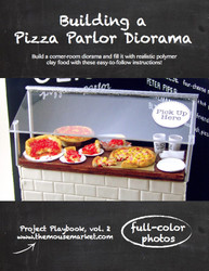 Building a Pizza Parlor Diorama - Miniature Food Tutorial eBook - Project Playbook Series