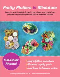 Pretty Platters Dollhouse Foods // Miniature Tutorial eBook // Cooking School Series