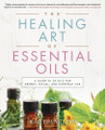 The Healing Art of Essential Oils by K.Young, PhD
