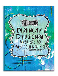 Dylusions Distinctly Dylusional Guide to Art Journaling