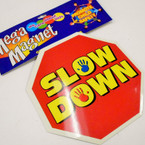 "CLOSEOUT 6"" Slow Down Anywhere Magnets 8 pc pack .25 each"