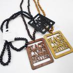 "30"" Wood Bead Necklace w/ Black Lives Matter Lg. Pendant .54 each"