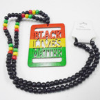"30"" Wood Bead Necklace w/ Black Lives Matter Lg. Pendant Rasta Colors  .54 each"
