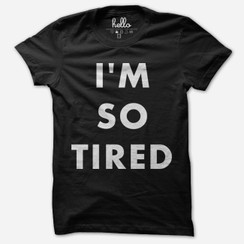 Hello I'm So Tired T-shirt Adult