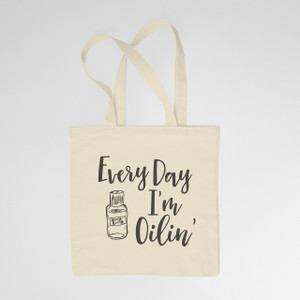 Every Day I'm Oilin' Tote Bag