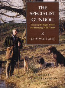 The Specialist Gundog - Guy Wallace