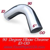 6 inch 90 Degree Elbow 13 inch x 13 inch ID-OD Chrome