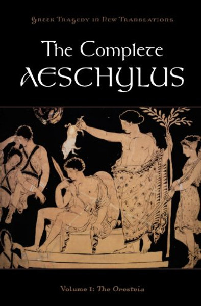 The Complete Aeschylus in English